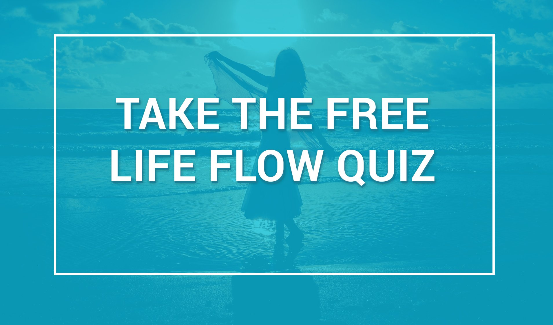 life flow quiz start here hover1